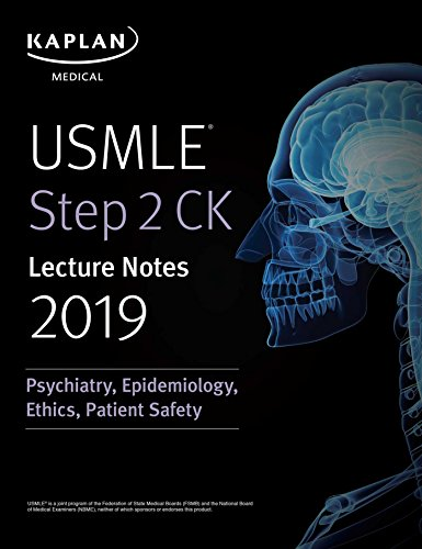 USMLE Step 2 CK Lecture Notes 2019 Psychiatry Epidemiology Ethics Patient Safety PDF