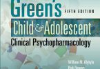 Green's Child and Adolescent Clinical Psychopharmacology 5th Edition PDF
