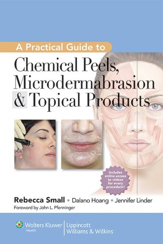 A Practical Guide to Chemical Peels Microdermabrasion & Topical Products PDF
