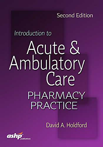 Introduction to Acute & Ambulatory Care Pharmacy Practice 2nd Edition PDF