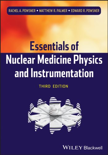 Essentials of Nuclear Medicine Physics and Instrumentation 3rd Edition PDF