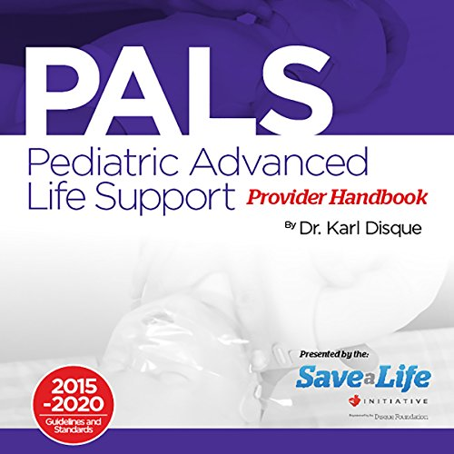 Pediatric Advanced Life Support (PALS) Provider Handbook PDF