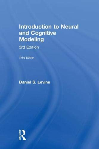 Introduction to Neural and Cognitive Modeling 3rd Edition PDF