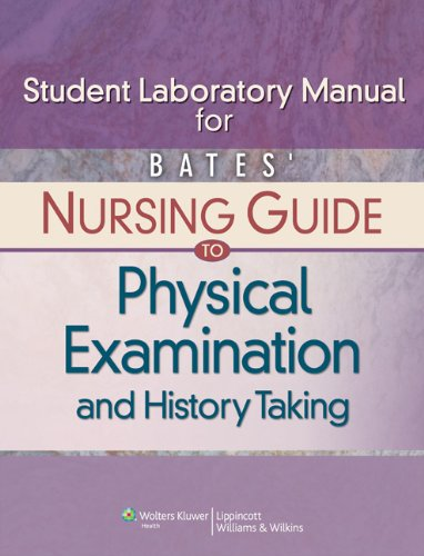 Student Laboratory Manual for Bates' Nursing Guide to Physical Examination and History Taking PDF