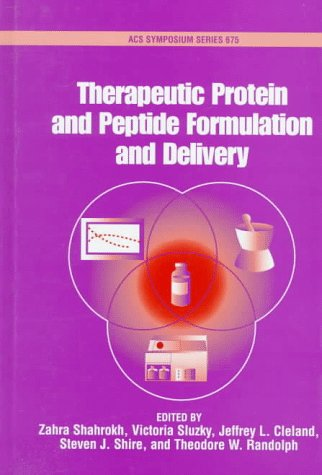 Therapeutic Protein and Peptide Formulation and Delivery PDF