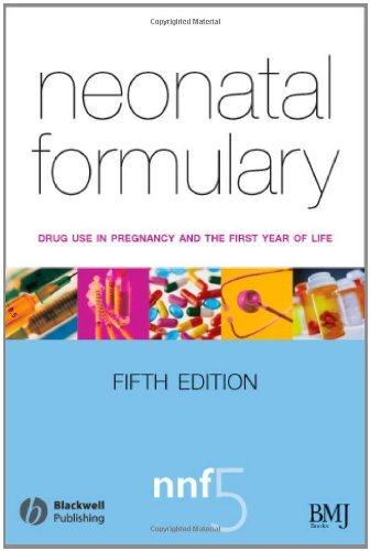 Neonatal Formulary Drug Use in Pregnancy and the First Year of Life 5th Edition PDF