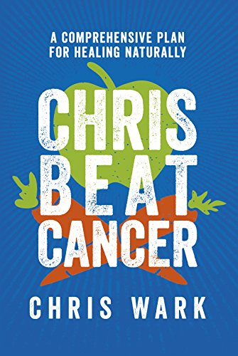 Chris Beat Cancer A Comprehensive Plan for Healing Naturally PDF