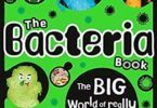The Bacteria Book The Big World of Really Tiny Microbes PDF
