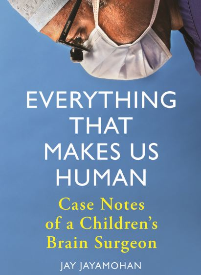 Everything That Makes Us Human Case Notes of a Children's Brain Surgeon